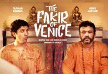 फरहान अख्तर की फिल्म द फ़क़ीर ऑफ़ वेनिस जल्द होगी रिलीज़